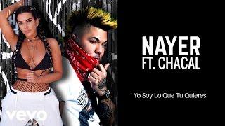 Nayer - Yo Soy Lo Que Tu Quieres (AUDIO)