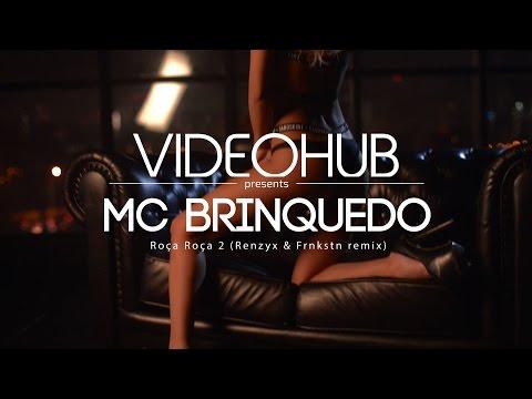 Mc Brinquedo - Roça Roça 2 (Renzyx & FRNKSTN Remix) (VideoHUB) #enjoybeauty