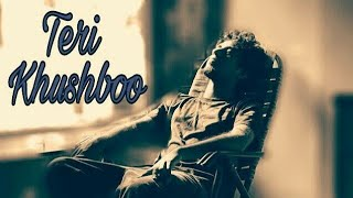 Teri Khushboo Heart Touching Emotional Whatsapp status