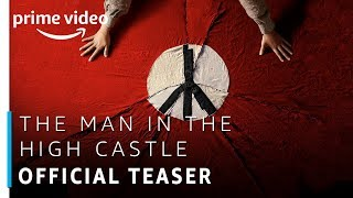 The Man In The High Castle | Official Teaser |  Prime Original | Amazon Prime Video