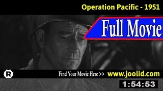 Watch: Operation Pacific (1951) Full Movie Online