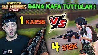 BANA KAFA TUTTULAR 1 KAR98 VS 4 S12K AĞLATTIM ! - PUBG Mobile