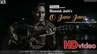 O JANE JANA | BHAWESH JOSHI | NASHUA UNFORGETTA | NEW ROMANTIC HINDI SONG 2017 | THE MAD ENGINEERS