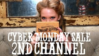 2ND CHANNEL?  SWAMP QUEEN CYBER MONDAY SALE