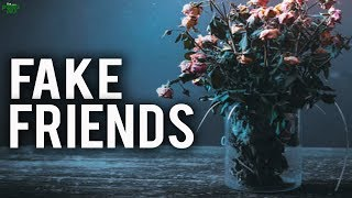 DEALING WITH FAKE FRIENDS & FAMILY