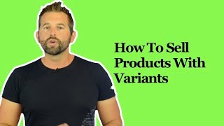 How To Sell Products With Variants Online