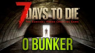 O BUNKER! – 7 DAYS TO DIE HARDCORE
