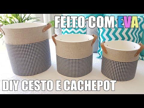 DIY CESTOS E CACHEPOT FEITO DE EVA | Viviane Magalhães