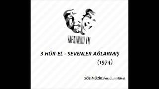 YAPAYALNIZ FM   3 HÜR-EL - SEVENLER AĞLARMIŞ (1974)