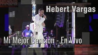 Hebert Vargas - Mi mejor canción - Tablado de la 70 Feria de las flores 2018