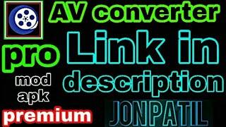 Av converter pro,prime,apk in Hindi@Urdu,How to reduce video size in android using av converter