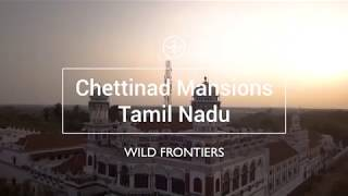 Wild Frontiers Places - Chettinar Mansions