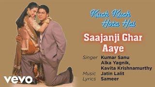 Saajanji Ghar Aaye - Official Audio Song | Kuch Kuch Hota Hai | Kumar Sanu | Jatin Lalit