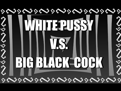 Xxx Mp4 WHITE PUSSY VS BIG BLACK COCK 3gp Sex