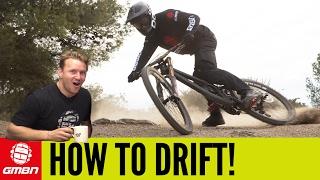 How To Drift On A Mountain Bike   MTB Skills