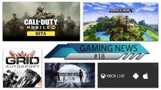 GAMING NEWS #18 - Call of Duty Mobile Beta, Minecraft AR Mode, Grid Autosport Beta, Disorder Game