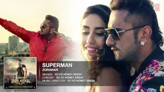 SUPERMAN Full Song ¦ ZORAWAR ¦ Yo Yo Honey Singh ¦ T Series