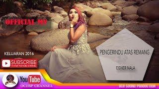 EISNER NALA_PENGERINDU ATAS REMANG(OFFICIAL MTV)