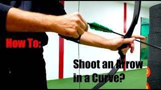 Archery FAQ: How to shoot arrows curved