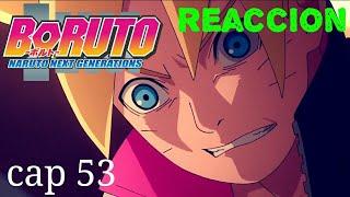 Reacción - Boruto Naruto Next Generation Cap 53