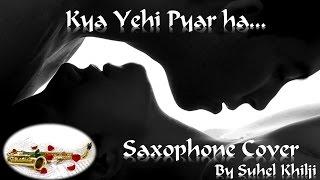 Kya yehi pyar hai | Rocky | Kishore Kumar | Lata| Saxophone Cover | Suhel