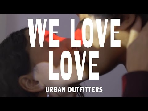 WE LOVE LOVE – UO Love Stories