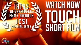 Touch | Malayalam Short Film | JCSI Young Creatives Award Finalist 2017 | Ananthu Dileep Kurup | HD