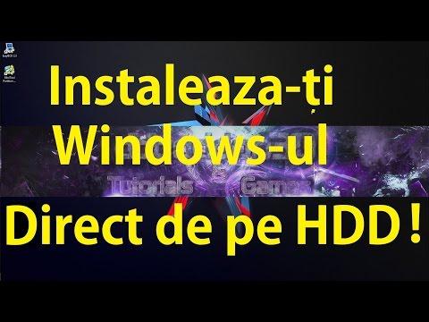 Cum instalam Windows 7,8 sau 10 direct de pe Hard Disk !!!