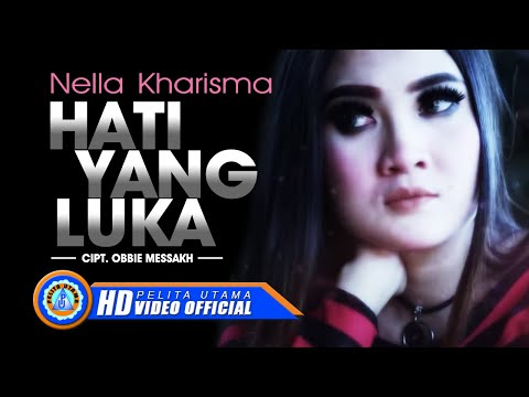 Nella Kharisma Hati Yang Luka Official Music Video