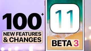 100+ NEW iOS 11 Beta 3 Features & Changes!