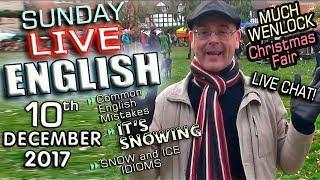 LIVE English Lesson - 10th Dec 2017 - English Mistakes - SNOW - Christmas Fair - Mr Duncan