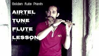 Flute lesson Airtel tune tutorial in hindi sweet tune on flute A R rahman popular tune basari