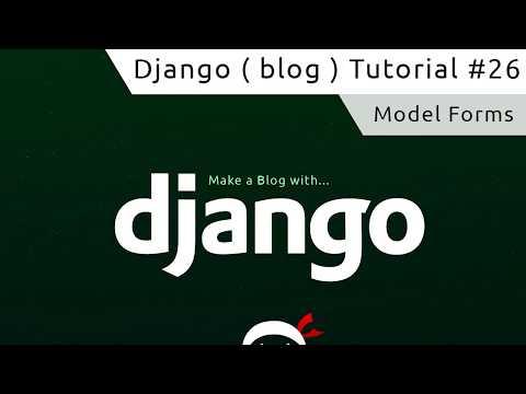 Django Tutorial #26 - Model Forms