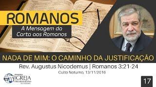 Nada de mim: o caminho da justificação | Rev. Augustus Nicodemus