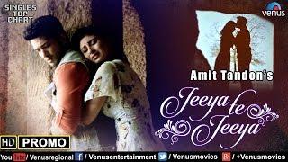 Jeeya Te Jeeya   Promo   Feat : Amit Tandon & Mouni Roy   SINGLES TOP CHART - EPISODE 13  