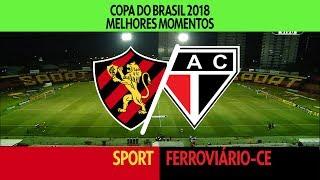 Melhores Momentos - Sport 3 x 3 Ferroviário-CE - Copa do Brasil - 15/02/2018
