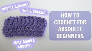 How to Crochet for Absolute Beginners: Part 2