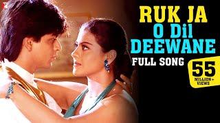 Ruk Ja O Dil Deewane - Full Song   Dilwale Dulhania Le Jayenge   Shah Rukh Khan   Kajol