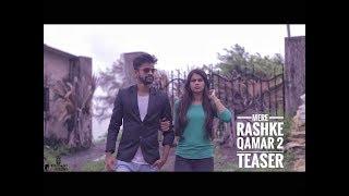 Mere Rashke Qamar 2  | Official Teaser 2017 | feat.Kapil, Muskaan, Mehran