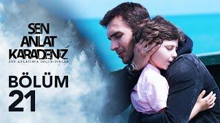 Sen Anlat Karadeniz 21. Bölüm | Sezon Finali