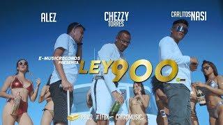 Ley900 - Chezzy Torres Feat. Alez, Carlitos Nasi (Video Oficial)