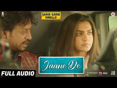 Xxx Mp4 Jaane De Full Audio Qarib Qarib Singlle Irrfan I Parvathy Vishal Mishra Feat Atif Aslam 3gp Sex