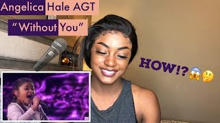 """Angelica Hale """"Without You"""" AGT *Reaction*"""