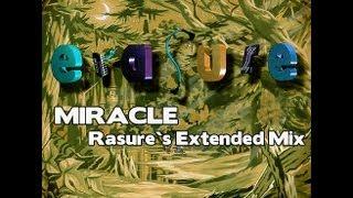 Erasure - Miracle - Rasures Extended Mix