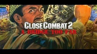 Close Combat 2: A Bridge Too Far - A New Historical Series