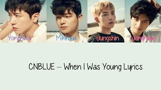 cnblue – when i was young hang rom amp; eng lyrics