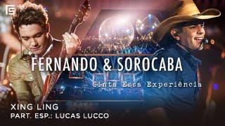 Fernando & Sorocaba - Xing Ling part. Lucas Lucco    DVD Sinta Essa Experiência