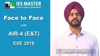 Face to Face with Japjit Singh (E&T) AIR-4 ESE 2018 IES Master