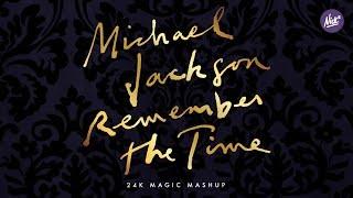 Michael Jackson – Remember The Time (Nick* 24K Magic Mashup)
