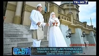 On The Spot - Tragedi Sebelum Pernikahan
